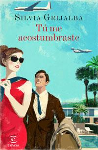 """Tú me acostumbraste"" de Silvia Grijalba"