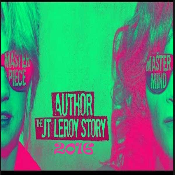 Author: The JT LeRoy Story, Film Author: The JT LeRoy Story, Author: The JT LeRoy Story Trailer, Author: The JT LeRoy Story Synopsis, Author: The JT LeRoy Story Review, Download Poster FilmAuthor: The JT LeRoy Story 2016