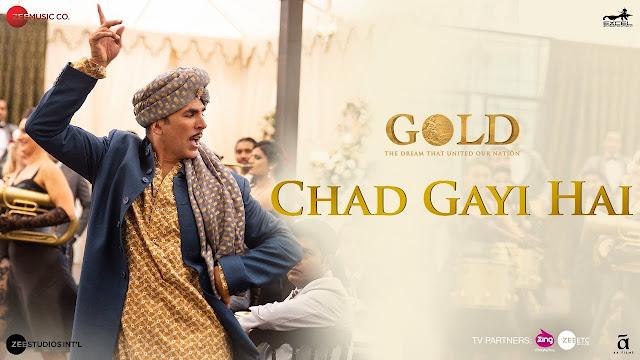 Chad Gayi Hai Song Lyrics   Gold   Akshay Kumar   Mouni Roy   Vishal Dadlani & Sachin-Jigar   15 Aug 2018