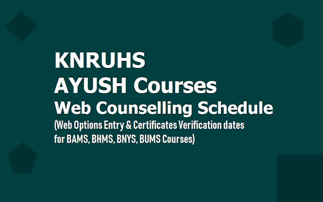 KNRUHS AYUSH Courses Web options Entry, Certificates Verification dates 2019 (BAMS,BHMS,BNYS,BUMS Courses)
