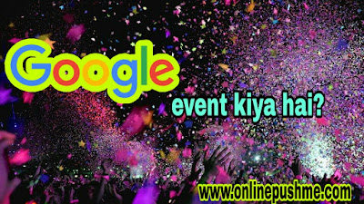 Google-events-kiya-hai.