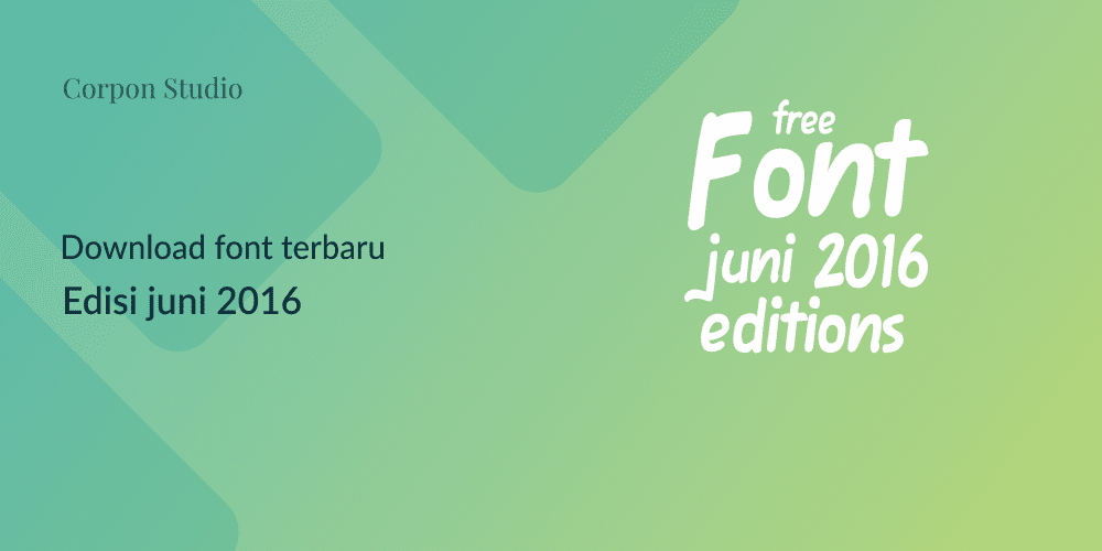 Download Font Terbaru Gratis Edisi Juni 2016
