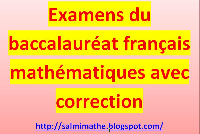 Examens du baccalauréat français mathématiques avec correction