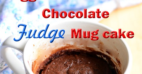 Cake In A Mug Recipes No Egg: Eggless Microwave Fudge Mug Cake Recipe