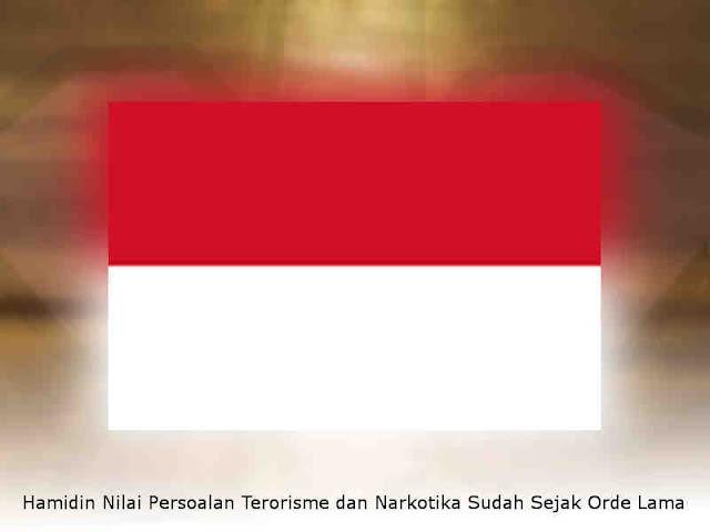 Hamidin Nilai Persoalan Terorisme dan Narkotika Sudah Sejak Orde Lama