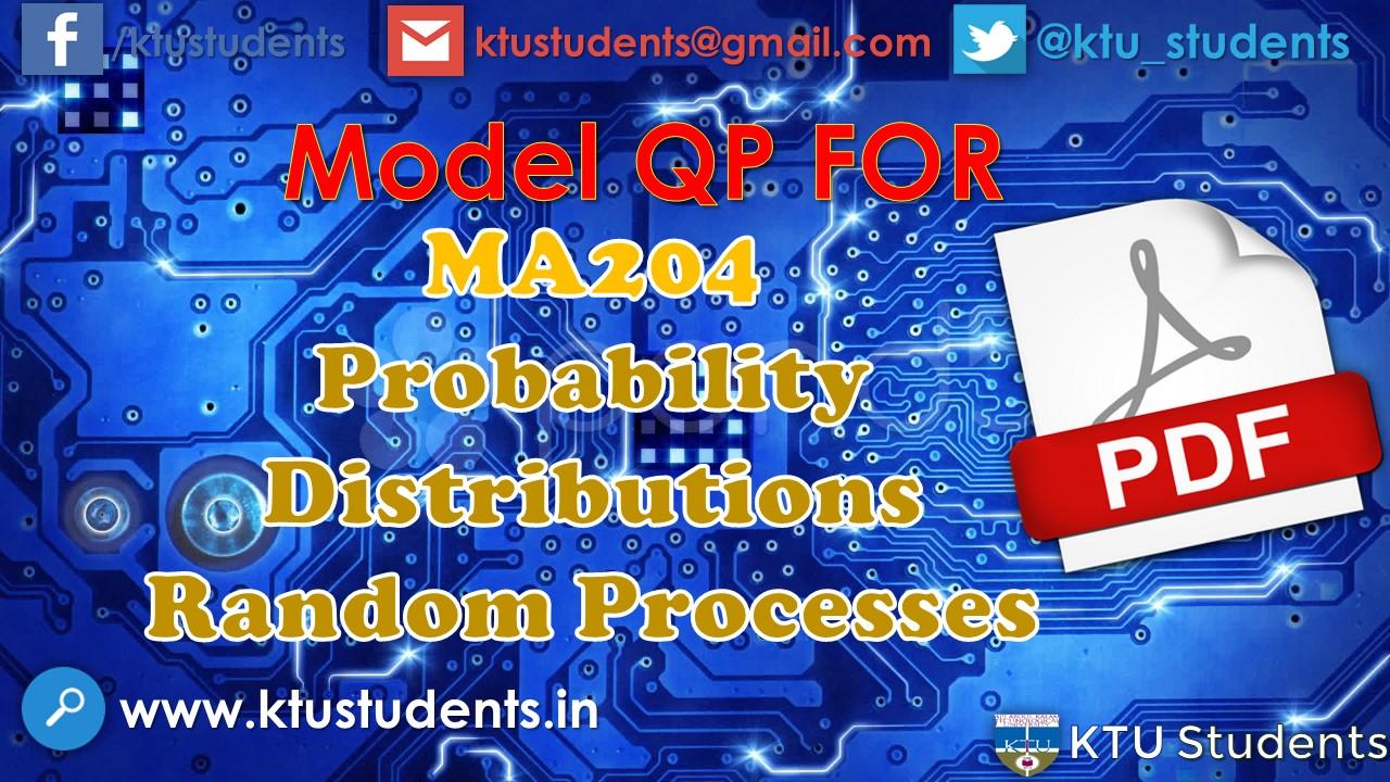 MA204:Model Question Paper-Probability Distributions, Random