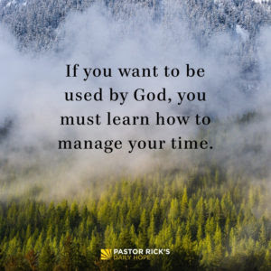 How to Make the Most of Your Time by Rick Warren
