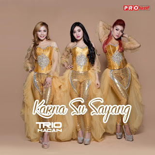 Trio Macan - Karna Su Sayang MP3
