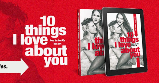 Ten Things I Love About You: 90s novella Cover Reveal