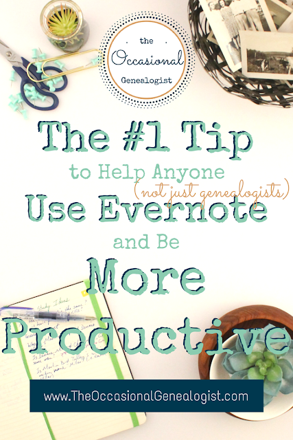 This tip will get you up and running with Evernote plus make you more productive. | The Occasional Genealogist #evernote #genealogy #prodcutivity