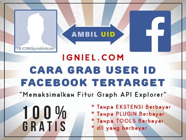 Cara Grab UID Facebook Tertarget GRATIS - igniel.com