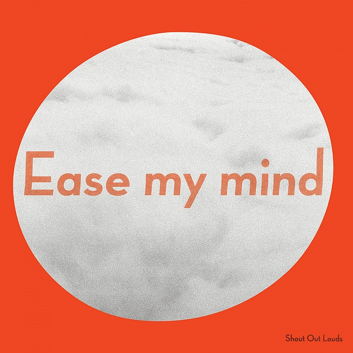 Artist Shout Out Louds Album Ease My Mind Quick Description Latest From The Popular Indie Act Why You Should Listen This Band Has Always Put Some
