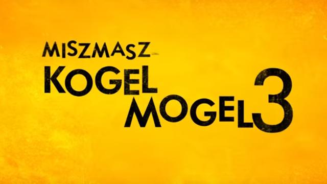 KOGIEL MOGEL 3-MISZMASZ. NIEUDOLNA PRÓBA DORÓWNANIA POPRZEDNIM CZĘŚCIOM - Czytaj dalej »
