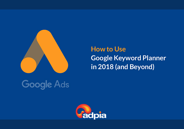 Cách sử dụng Google Keyword Planner bản mới 2018