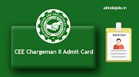 CEE Chargeman II Admit Card