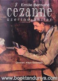 Emile Bernard - Cezanne Üzerine Anılar