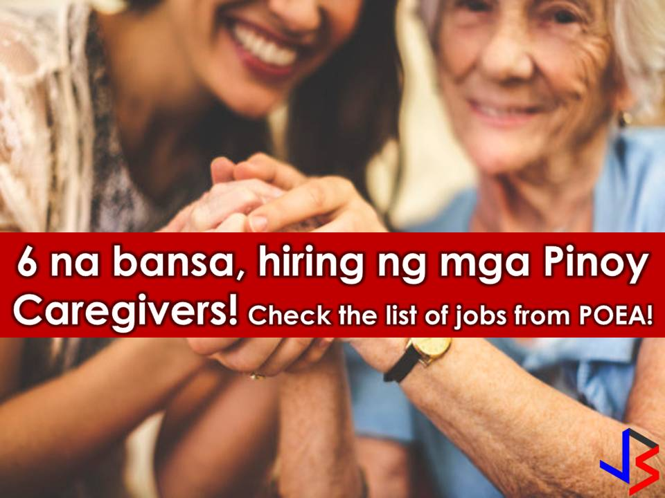 Canada, Israel, Saudi Arabia, Jordan, Singapore, and Taiwan are looking for Filipino caregiver and caretakers! If you are interested, scroll down to see the complete list below of caregiver jobs. Information on recruitment agencies is included where you can establish contact for your application.    DISCLAIMER: Job listing below is from the employment site of Philippine Overseas Employment Administration (POEA). Please be reminded that we are not a recruitment industry and we are not affiliated to any of the agencies mentioned here below. All the job orders were taken from the POEA jobs site and were only linked to agency details for easier navigation for the visitors. Any transaction or application you made is at your own risk and account.  Read more: http://www.jbsolis.com/2018/02/6-countries-are-now-hiring-pinoy-caregiver-and-caretakers.html#ixzz58IFrT8Aa