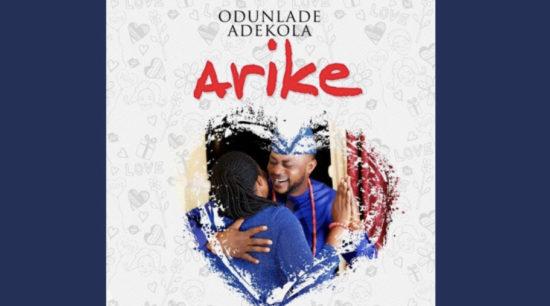 DOWNLAOD MP3: Odunlade Adekola – Arike