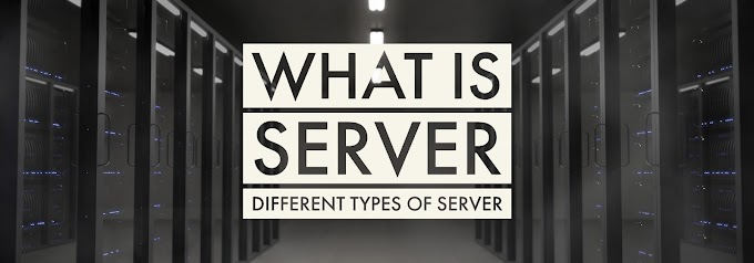What is Server Different types of Servers.