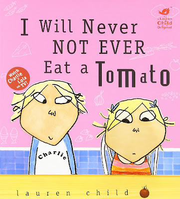 I Will Never Not Ever Eat A Tomato, part of children's book review list about picky eaters