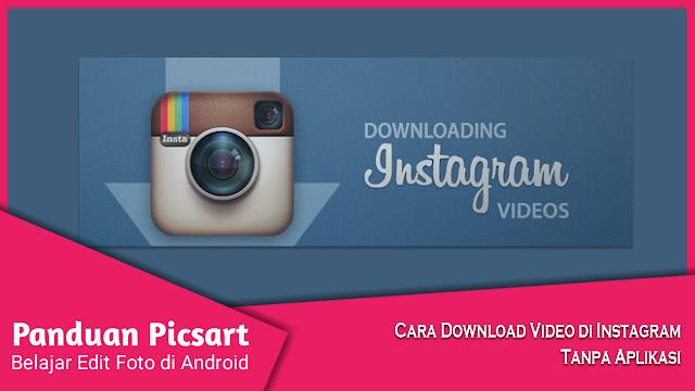 Cara Menyimpan Video di Instagram Ke Gallery Android Tanpa Aplikasi