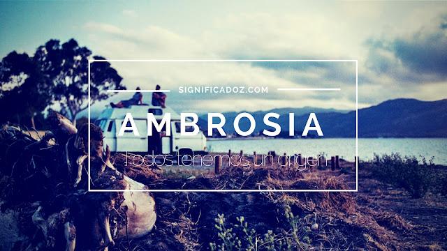 Significado y Origen del Nombre Ambrosia ¿Que significa?