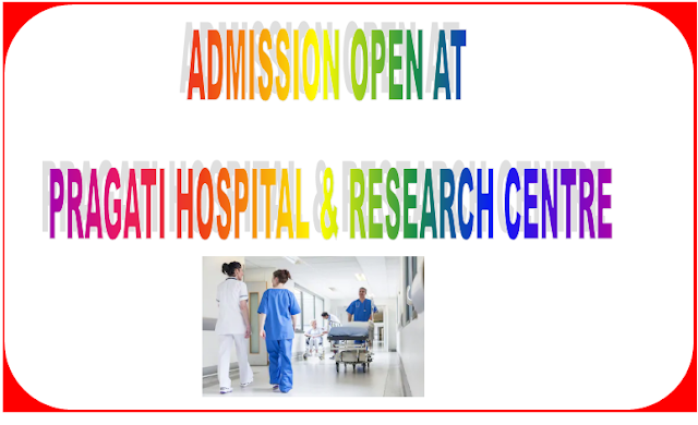 ADMISSION OPEN AT PRAGATI HOSPITAL & RESEARCH CENTRE