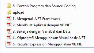 Sejarah dan Pengenalan Visual Basic NET, VISUAL BASIC NET dasar, Operator Logika dalam Visual basic NET, Membaca dan Menyajikan Citra Gambar pada Visual Basic NET, Membuat Icon untuk program visual basic NET, Menangani Error dan Memperbaiki kesalahan Error, Menggunakan Drag-Drop dalam visual basic NET, Menggunakan Event dan Method dalam visual basic NET, Menggunakan Event dan Property dalam visual basic NET, Menggunakan OLE Drag-Drop dalam visual basic NET, Penanganan Keyboard di visual basic NET, Penggunaan Data dan Variabel di visual basic NET, Penggunaan Operator di visual basic NET, Penggunaan Procedure di visual basic NET, Penggunaan Struktur Kontrol IF di visual basic NET, Penggunaan Struktur Kontrol Pengulangan di visual basic NET, Penggunaan Struktur Kontrol SELECT di visual basic NET, Proses Pengolahan Citra Gambar pada Visual Basic NET, Menggunakan Visual Basic NET Tanpa MSVBVM60.DLL, Penggunaan Kontrol Array di visual basic NET, Tutorial Penggunaan MsChart dan Membuat Grafik dengan MsChart di Visual Basic NET, Tutorial Penggunaan Crystal Report dengan Visual Basic NET, Mengenal .NET Framework, Membuat Aplikasi dengan VB.NET, Bekerja dengan Variabel dan Data, Kriptografi Menggunakan Visual basic.NET, Regular Expression Menggunakan VB.NET, Contoh Program dan Source Coding