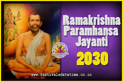 2030 Ramakrishna Paramhansa Jayanti Date & Time, 2030 Ramakrishna Paramhansa Jayanti Calendar