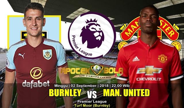 Prediksi Burnley Vs Manchester United 2 September 2018