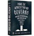 Sorteio livro 'Pare de acreditar no governo' de Bruno Garschagen