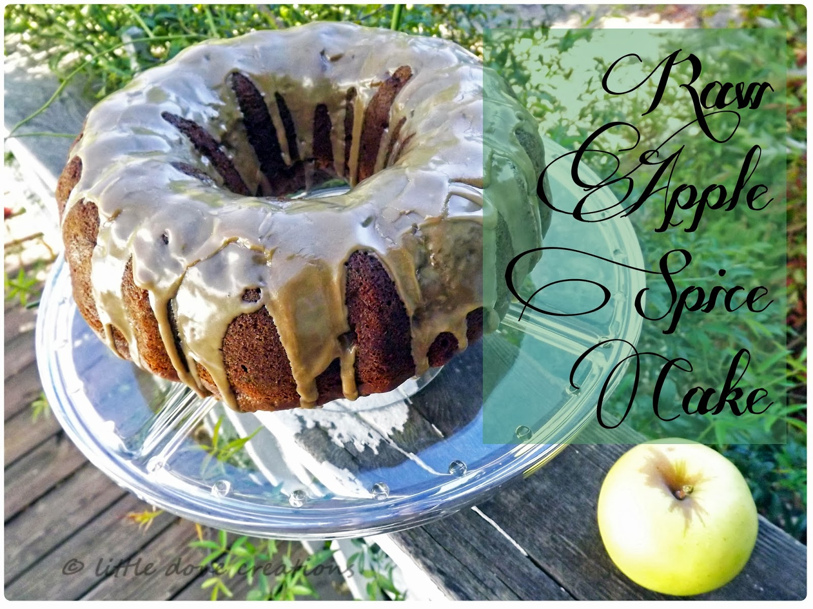 Little Dove Creations Raw Apple Spice Cake