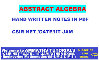 AMMATHS TUTORIALS : ABSTRACT ALGEBRA HAND WRITTEN NOTES IN PDF FOR