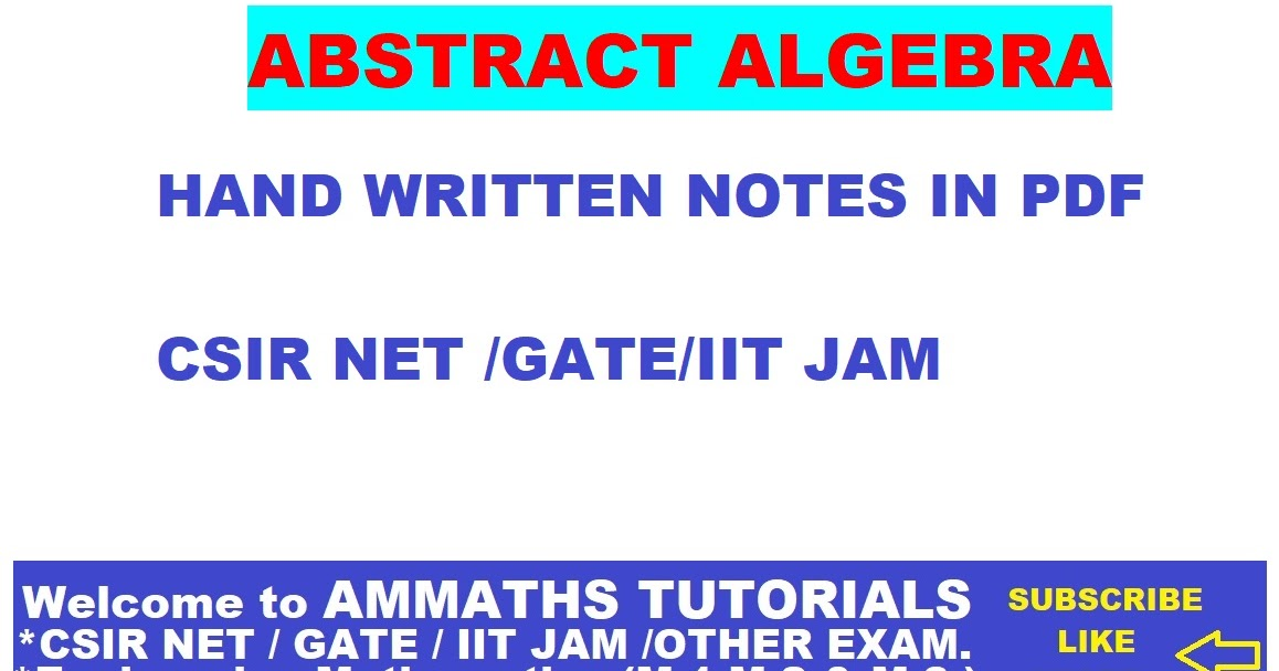 AMMATHS TUTORIALS : ABSTRACT ALGEBRA HAND WRITTEN NOTES IN