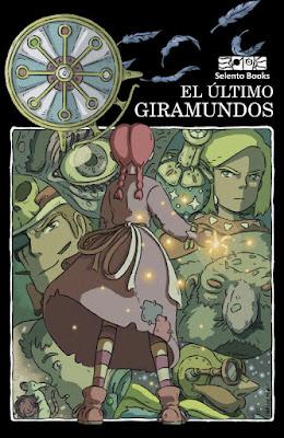 EL ÚLTIMO GIRAMUNDOS Selento Books | Marzo 2018  Novela - Literatura Fantástica | Edición Papel | A partir de 12 años  COMPRAR EN AMAZON ESPAÑA