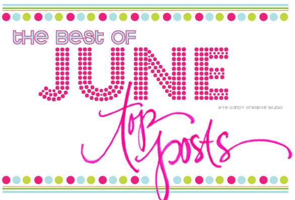 june top posts graphic, the best of june blog posts