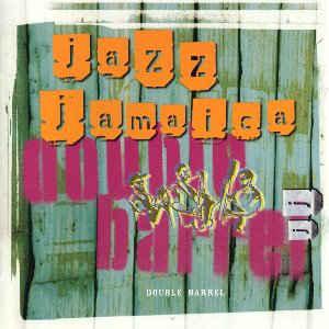 JAZZ JAMAICA - Double Barrel (1998)