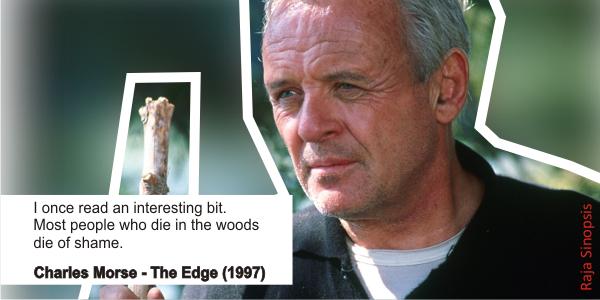 6 Kata Bijak dalam Film The Edge (1997)