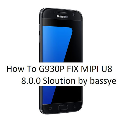 fix mipi device fail g930p andriod oero free solution