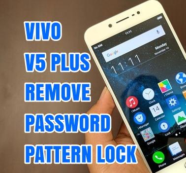 Vivo V5+ Plus CPH1624F Unlock Remove Password Screen Pattern 2018