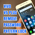 Sentralit: Vivo V5+ Plus Cph1624f Unlock Remove Password Screen Pattern 2018