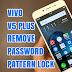 Sentralit: Vivo V5+ Plus Cph1624f Unlock Remove Password Screen Pattern 2018