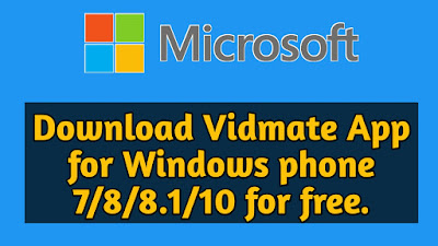 Download Vidmate App for Windows phone 7/8/8.1/10 for free