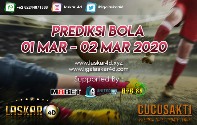 PREDIKSI BOLA JITU TANGGAL  01 – 02 MARET 2020