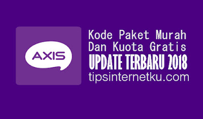 Kode Paket Murah Dan Kuota Gratis Axis Terbaru 2018