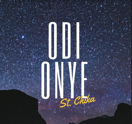 MUSIC: St. Chika – Odi Onye  ||  @iamstchika