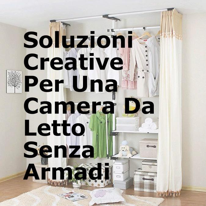 Soluzioni Creative Per Una Camera Da Letto Senza Armadi ...