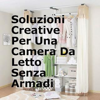 Soluzioni Creative Per Una Camera Da Letto Senza Armadi
