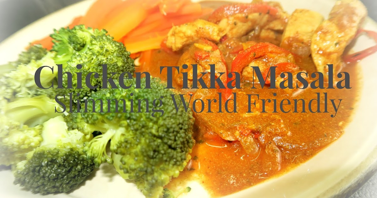Sense Of Beauty: Chicken Tikka Masala | Slimming World ...