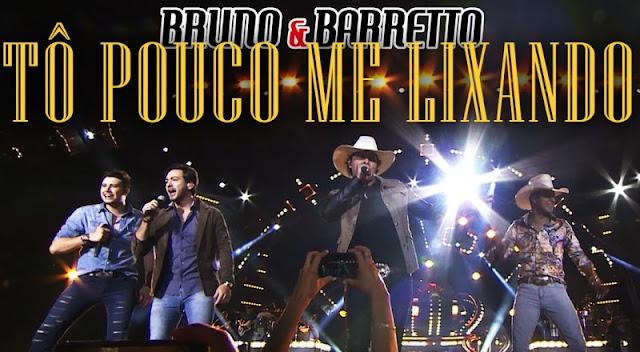 Bruno e Barretto - Tô Pouco Me Lixando Part. Conrado e Aleksandro